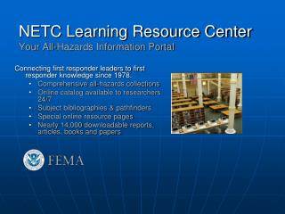 NETC Learning Resource Center Your All-Hazards Information Portal