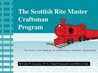 The Scottish Rite Master Craftsman Program