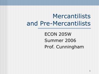 Mercantilists and Pre-Mercantilists