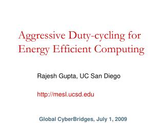 Aggressive Duty-cycling for Energy Efficient Computing