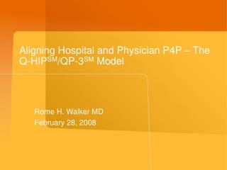 Aligning Hospital and Physician P4P   The Q-HIPSM