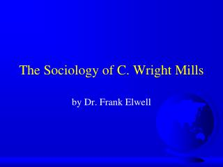 The Sociology of C. Wright Mills