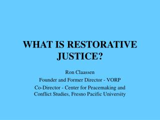 WHAT IS RESTORATIVE JUSTICE