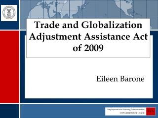 Trade and Globalization Adjustment Assistance Act of 2009