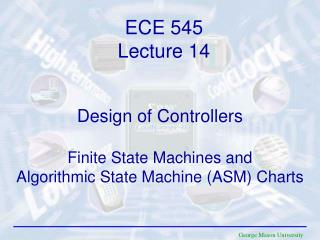 Design of Controllers  Finite State Machines and Algorithmic State Machine ASM Charts