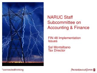 FIN 48 Implementation Issues  Sal Montalbano Tax Director