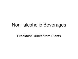 Non- alcoholic Beverages