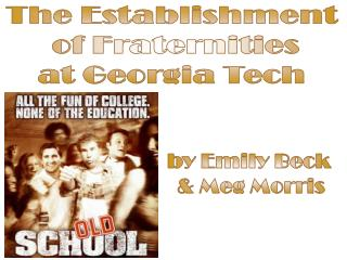 The Establishment  of Fraternities at Georgia Tech