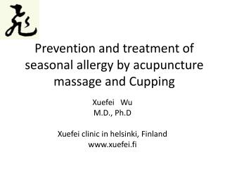 Prevention and treatment of seasonal allergy by acupuncture massage and Cupping
