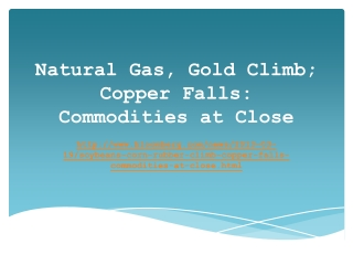 Agile Financial: Natural Gas, Gold Climb; Copper Falls: Comm