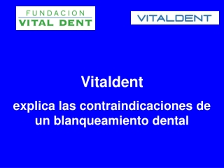 Vitaldent explica contraindicaciones de un blanqueamiento