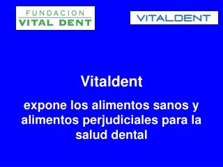 Vitaldent explica los alimentos sanos para la salud dental