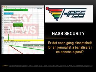 Hass Security:Er det noen gang akseptabelt for en journalist
