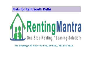 Flats for Rent South Delhi @ 9312 20 9312