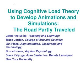 Using Cognitive Load Theory to Develop Animations and Simulations:  The Road Partly Traveled
