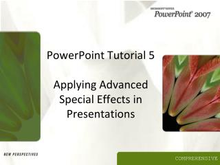 PowerPoint Tutorial 5 Applying Advanced Special Effects in ...