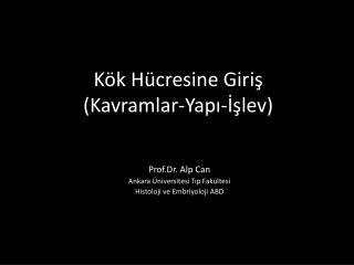 Prof.Dr. Alp Can Ankara  niversitesi Tip Fak ltesi Histoloji ve Embriyoloji ABD