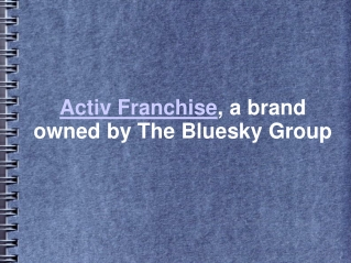 Activ Franchise, a brand owned by The Bluesky Group,