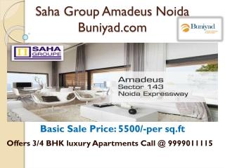 Saha Group Amadeus Noida | 9999011115 | Buniyad.com