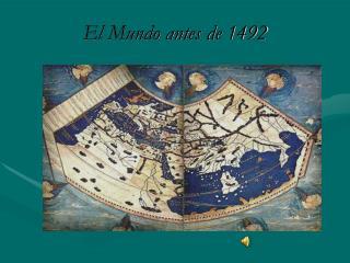 El Mundo antes de 1492