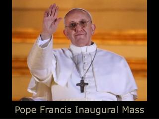 Pope Francis Inaugural Mass
