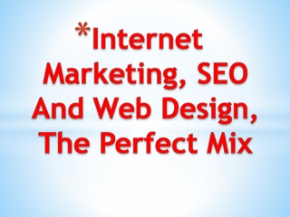 Internet Marketing, SEO And Web Design, The Perfect Mix