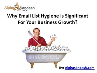 Why Email List Hygiene Is Significant For Your Business Grow