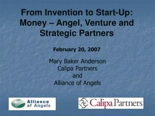 From Invention to Start-Up: Money   Angel, Venture and Strategic Partners  February 20, 2007