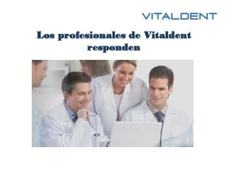 Dentistas Bravo Murillo- Vitaldent responde