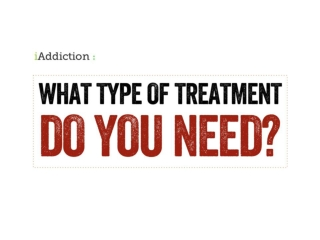 What Type of Addiction Treatment Do You Need?