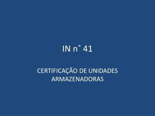OBRIGATORIEDADE DE CERTIFICAÇÃO DE UNIDADES ARMAZENADORAS