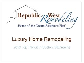 Luxury Home Remodeling: 2013 Top Trends in Custom Bathrooms