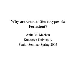 Why are Gender Stereotypes So Persistent