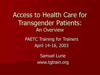 Access to Health Care for Transgender Patients: An Overview