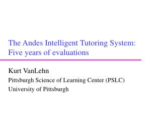 The Andes Intelligent Tutoring System: Five years of evaluations