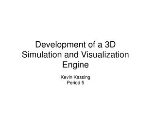 Development of a 3D Simulation and Visualization Engine