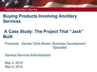 Buying Products Involving Ancillary Services   A Case Study: The Project That  Jack  Built