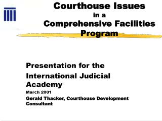 Courthouse Issues in a  Comprehensive Facilities Program