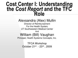 Cost Center I: Understanding the Cost Report and the TFC Role