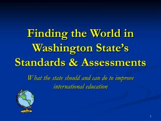 Finding the World in Washington State s Standards  Assessments