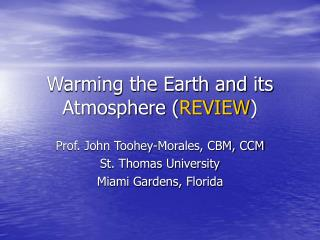 Warming the Earth and its Atmosphere  REVIEW
