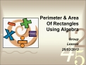 Perimeter & Area Of Rectangles Using Algebra