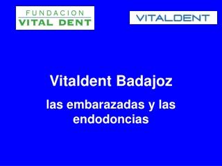 Vitaldent Badajoz las embarazadas y las endodoncias