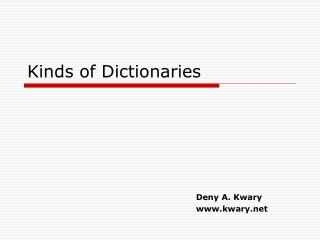 Kinds of Dictionaries
