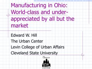 Manufacturing in Ohio: World-class and under-appreciated by all but the market