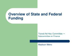 Overview of State and Federal Funding