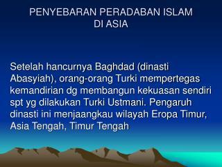 PENYEBARAN PERADABAN ISLAM di Asia