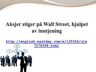 Aksjer stiger på Wall Street, hjulpet av inntjening