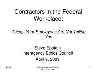 Contractors in the Federal Workplace:  Things Your Employees Are Not Telling You