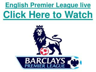 Watch 2011 English Premier League Matches live Online Tv Lin